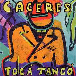 Caceres - Tocá Tangó download mp3