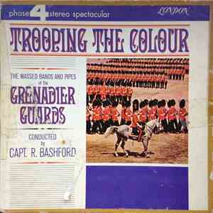 The Band Of The Grenadier Guards - Trooping The Colour download mp3