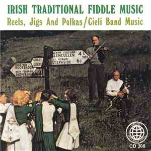 Unknown Artist - Irish Traditional Fiddle Music - Reels, Jigs And Polkas / Cieli Band Music download mp3