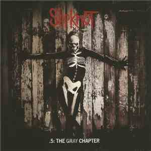Slipknot - .5: The Gray Chapter download mp3