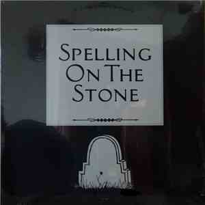 Spelling On The Stone - Spelling On The Stone mp3 download