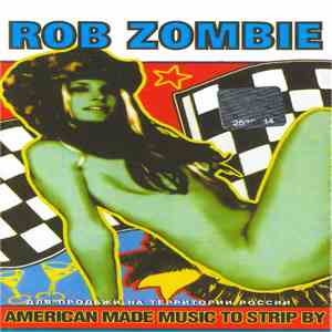 Rob Zombie - American Made Music To Strip By download mp3
