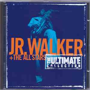 Jr. Walker + The All Stars - The Ultimate Collection download mp3
