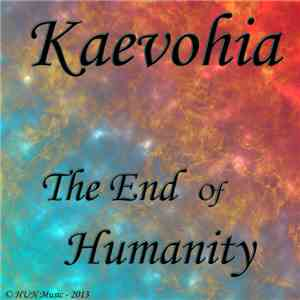 Kaevohia - The End Of Humanity mp3 download