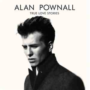 Alan Pownall - True Love Stories download mp3