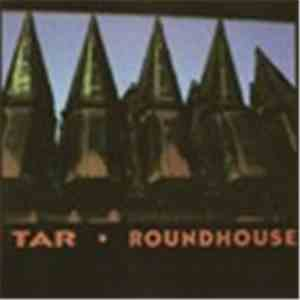Tar - Roundhouse download mp3