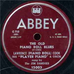 "Lawrence (Piano Roll) Cook His ""Player Piano"" & Orch. - The Old Piano Roll Blues / Why Do They Always Say ""No""? download mp3"